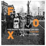 FOX+CHRIS CHEEK『Pelican Blues』~ルイジアナの郷愁とフレンチ・ジャズ