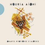 Houria Aïchi(フリア・アイシ)~アルジェリアの神秘の歌